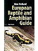 New Holland Guide to the Reptiles and Amphibians of Europe